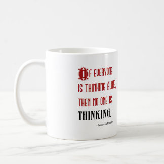 Independent Thinker's Mug. Quote from Ben Franklin Coffee Mug