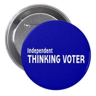 Independent Thinking Voter Pinback Buttons