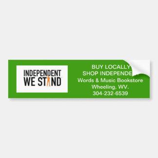 independent we stand bumper sticker car bumper sticker
