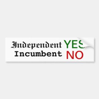 Independent YES, Incumbent NO bumper sticker! Car Bumper Sticker