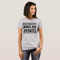 Independently owned and operated T-Shirt