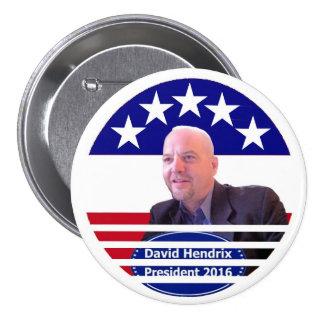 Independiente de David Hendrix para el presidente  Pin Redondo De 3 Pulgadas