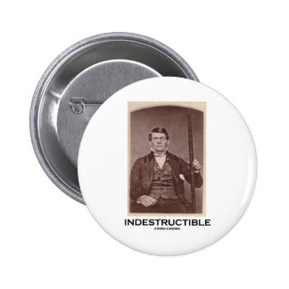 Indestructible (Phineas Gage) 2 Inch Round Button