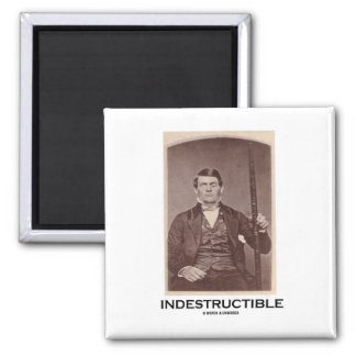 Indestructible (Phineas Gage) 2 Inch Square Magnet