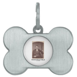 Indestructible (Phineas Gage) Pet Tag