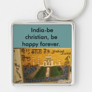 India, be christian be happy/Taj Mahal art Silver-Colored Square Keychain