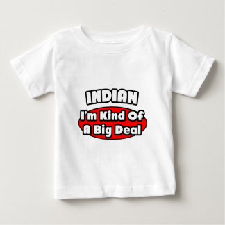 Indian...Big Deal Baby T-Shirt
