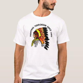 Indian Chief Fighting Terrorism T-Shirt