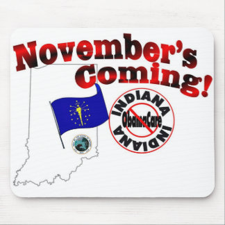 Indiana Anti ObamaCare – November's Coming! Mouse Pad