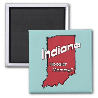 Indiana IN US Motto ~ Hoosier Mommy 2 Inch Square Magnet