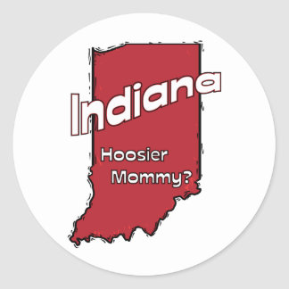 Indiana IN US Motto ~ Hoosier Mommy Classic Round Sticker