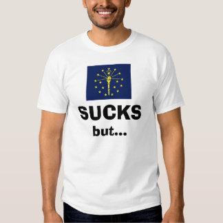Indiana sucks but their girls suck harder tee shirts