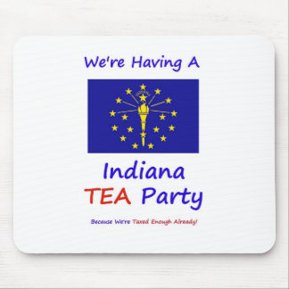 Indiana TEA Party - We're Taxed Enough Already! Mouse Pad