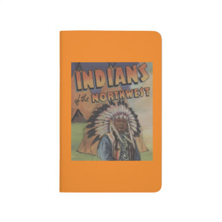Indians of the Northwest - Indian Chief & Teepee Journal