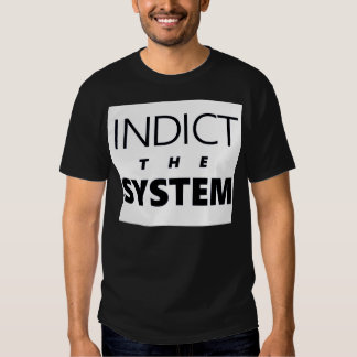 Indict the System Tee Shirt