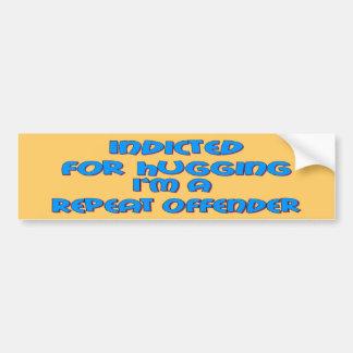 Indicted for Hugging / Offender Bumper Sticker