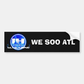 Indie Heat Video Magazine, WE SOO ATL Bumper stick Bumper Sticker