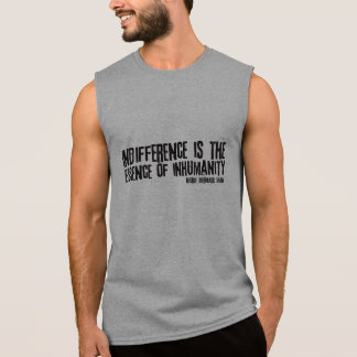 Indifference is the Essence of Inhumanity Sleeveless Tee