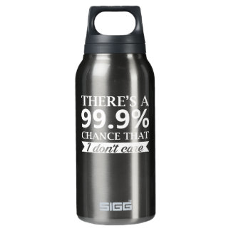 Indifference Person Dont Care 99 Chance Insulated Water Bottle