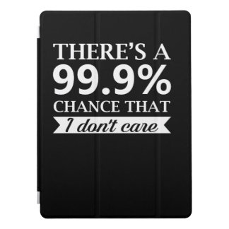 Indifference Person Dont Care 99 Chance iPad Pro Cover