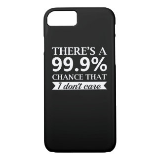 Indifference Person Dont Care 99 Chance iPhone 8/7 Case