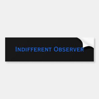 Indifferent Observer Car Bumper Sticker