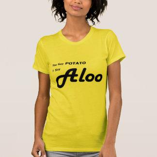 "Indio Aloo ""usted dice la patata"" que dice Camiseta"