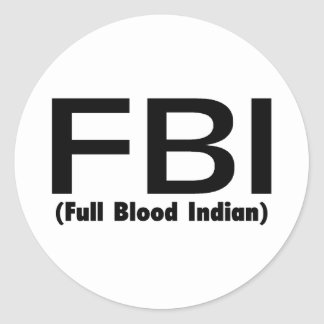 Indio lleno del FBI Blooded Pegatina Redonda