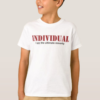 Individual...The Ultimate Minority T-Shirt