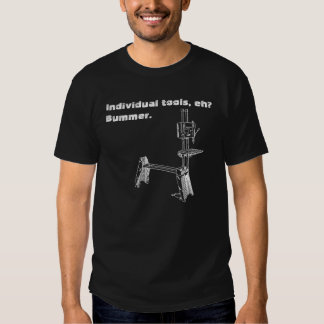 """""""Individual tools, eh? Bummer"""" woodworker's tee"""