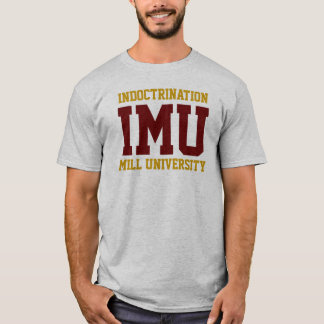 INDOCTRINATION MILL UNIVERSITY - maroon and gold T-Shirt