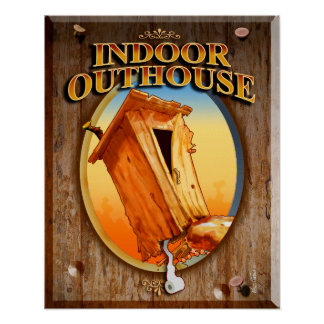 Indoor Outhouse Posters