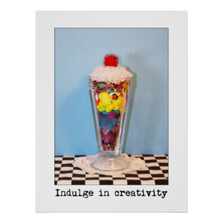 Indulge In Creativity Photography Poster