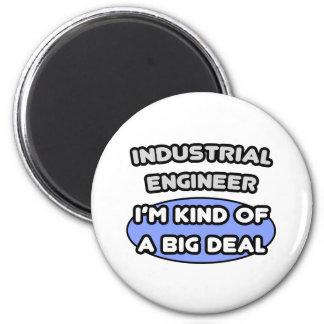 Industrial Engineer ... Kind of a Big Deal Refrigerator Magnet