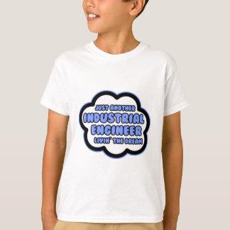 Industrial Engineer .. Livin' The Dream T-Shirt