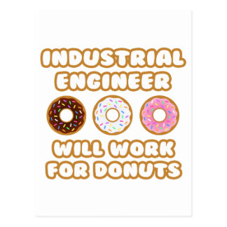 Industrial Engineer .. Will Work For Donuts Postcard