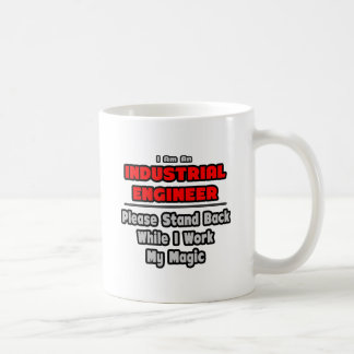 Industrial Engineer...Work My Magic Coffee Mug