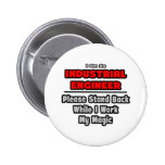 Industrial Engineer...Work My Magic Pinback Button
