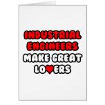 Industrial Engineers Make Great Lovers Card