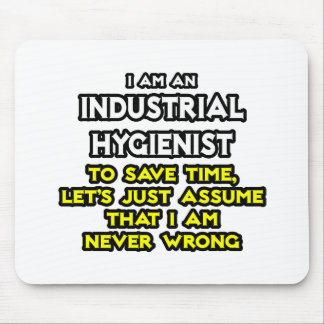 Industrial Hygienist Joke .. Never Wrong Mouse Pad