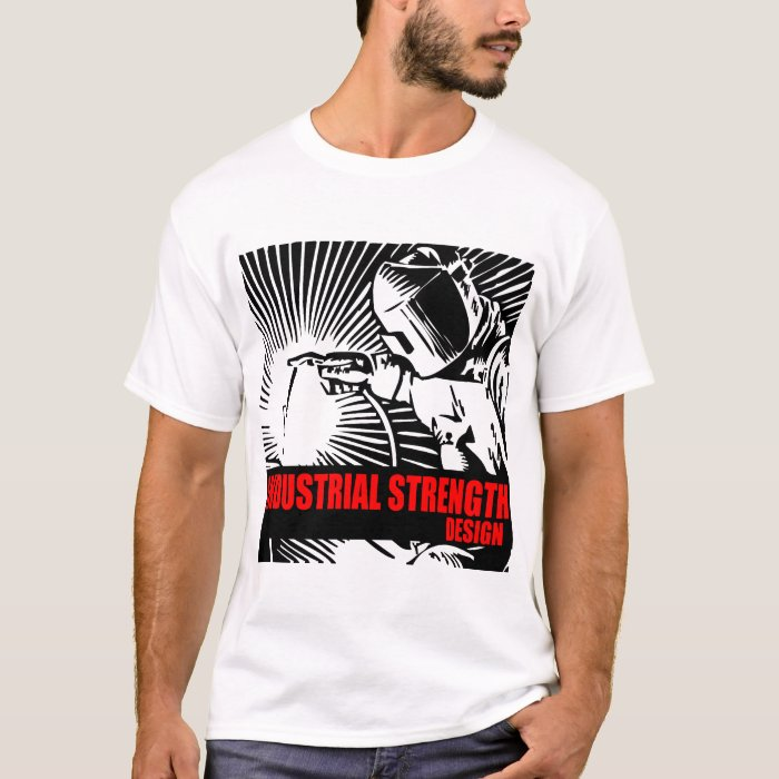 Industrial strength design t shirt zazzle for Industrial design t shirt