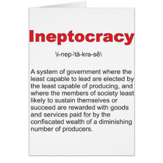 Ineptocracy Crazy system of government Greeting Card