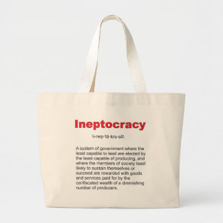 Ineptocracy Crazy system of government Large Tote Bag