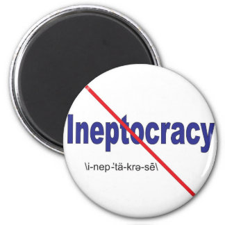 Ineptocracy Crazy system of government 2 Inch Round Magnet