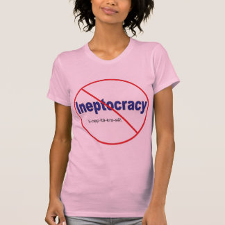 Ineptocracy Crazy system of government T-Shirt