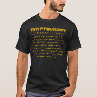 Ineptocracy Definition T-shirts & Shirts