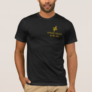Inequality For All T-Shirt