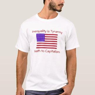Inequality is Tyrrannny T-Shirt