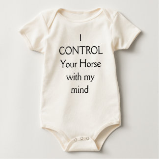 Infant - I control your horse with my mind Baby Bodysuit