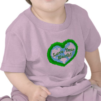 Infant Love Your Earth Shirt
